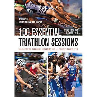 100 viktig Triathlon økter: Definitive programmet for alle alvorlig triatlon