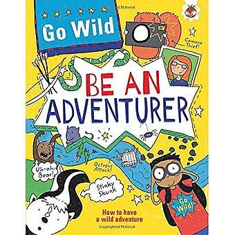 Go Wild Be An Adventurer