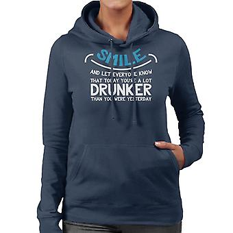 Smile Youre A Lot Drunker Than Yesterday Women's Hooded Sweatshirt