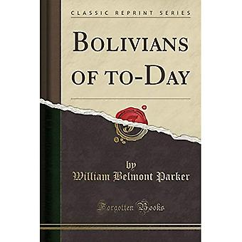 Bolivians of to-Day (Classic Reprint)