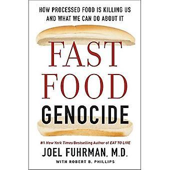 Fastfood Genocide: Hoe verwerkte voedingsmiddelen Is het doden van ons en wat We eraan kunnen doen