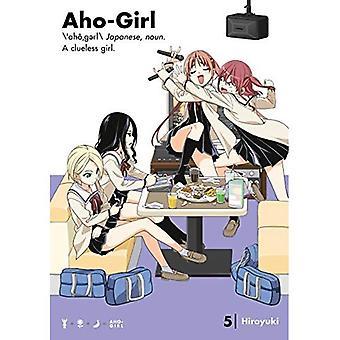 Aho-Girl 5: Une fille désemparée
