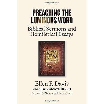 De lichtgevende woord prediken: bijbelse preken en Homiletical Essays