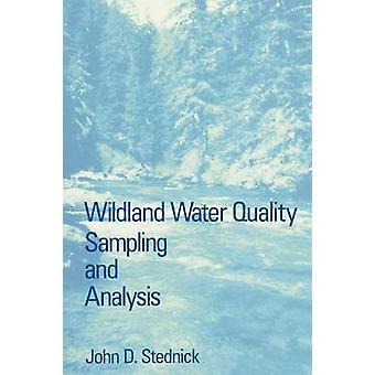 Wildland eau qualité d'échantillonnage et d'analyse par Stednick & John D.