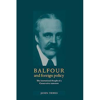 بلفور والسياسة الخارجية من قبل جيسون تومز