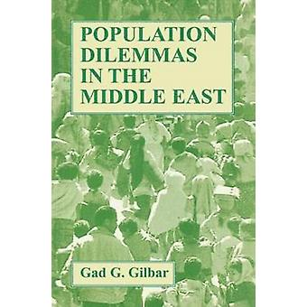 Population Dilemmas in the Middle East by Gilbar & Gad G.
