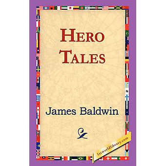 Hero Tales by Baldwin & James