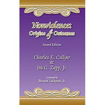Nonviolence Origins  Outcomes Second Edition by Collyer & Charles E.