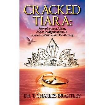 Gebrochene Tiara erholt sich von Angelegenheiten großen Enttäuschungen emotionaler Missbrauch in der Ehe von Brantley & Charles T.