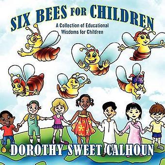 Seks bier for barn en samling av pedagogisk Wisdoms for barn av Calhoun & Dorothy