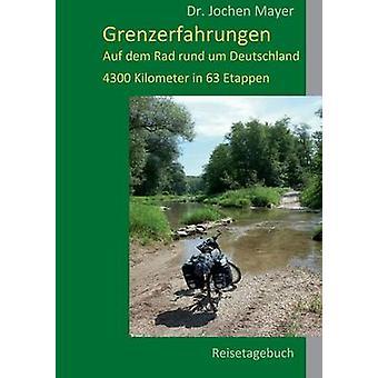 GrenzerfahrungenReisetagebuch by Mayer & Dr. Jochen