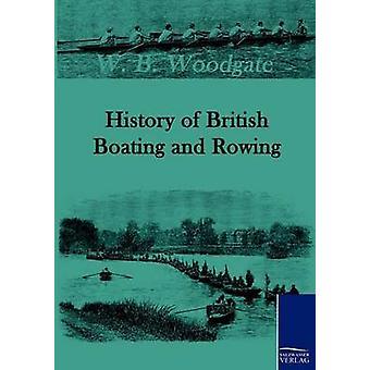 History of British Rudern und Rudern von Woodgate & W. B.