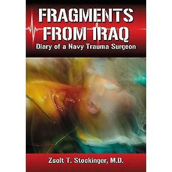 Fragments from Iraq - Diary of a Navy Trauma Surgeon by McFarland & Co