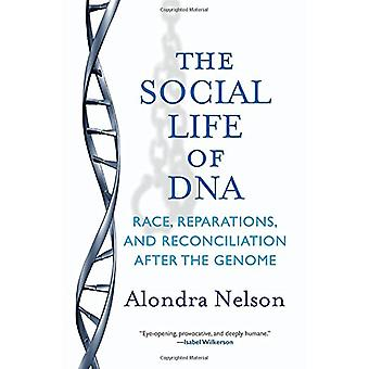 The Social Life of DNA - Race - Reparations - and Reconciliation After