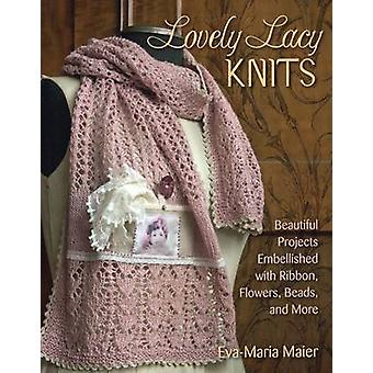 Lovely Lacy Knits - Beautiful Projects Embellished with Ribbon - Flowe