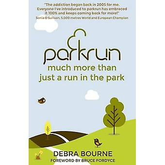 parkrun - much more than just a run in the park by Debra Bourne - 9780
