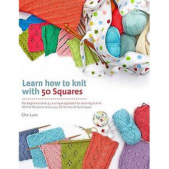 Learn How to Knit with 50 Squares - For Beginners and Up - a Unique Ap