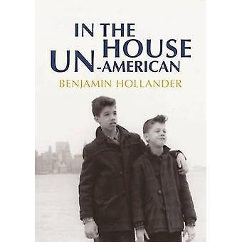 In the House Un-American by Benjamin Hollander - 9781566569279 Book