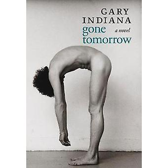 Gone Tomorrow by Gary Indiana - 9781609808631 Book