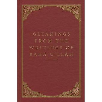 Gleanings from the Writings of Bahaullah by Bahaullah - 9781618510730