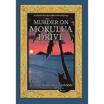 Murder on Mokulua Drive by Jeanne Burrows-Johnson - 9781932926606 Book
