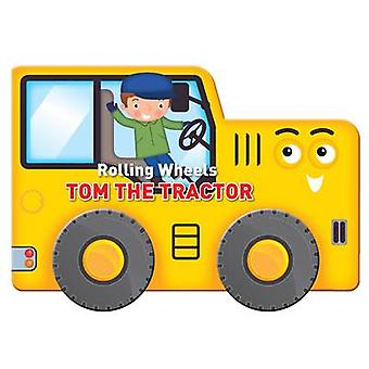 Rolling Wheels - Tom the Tractor - 9789461959003 Book