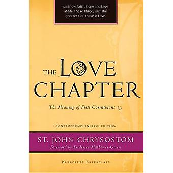 The Love Chapter - The Meaning of First Corinthians 13 by St. John Chr
