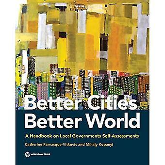 Mejores ciudades, mejor mundo: un manual sobre las autoevaluaciones de los gobiernos locales