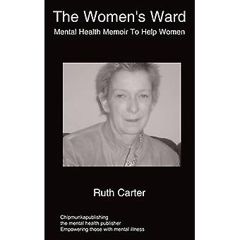 The Womens Ward  mental health services for women by Carter & R