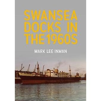 Swansea Docks in de jaren zestig door Mark Lee Inman