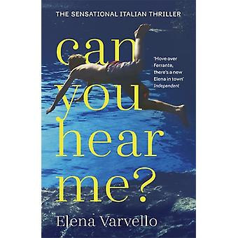 Can you hear me by Elena Varvello