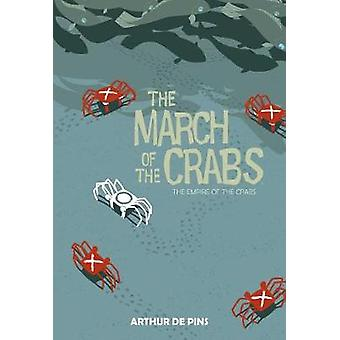 March of the Crabs - Volume 2 by Arthur Depins - 9781684150144 Book