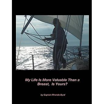 My Life Is More Valuable Than A Breast Is Yours by Byrd & Rhonda