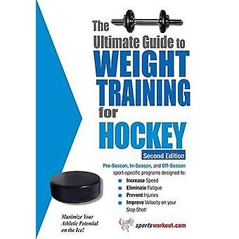 The Ultimate Guide to Weight Training for Hockey by Price & Rob