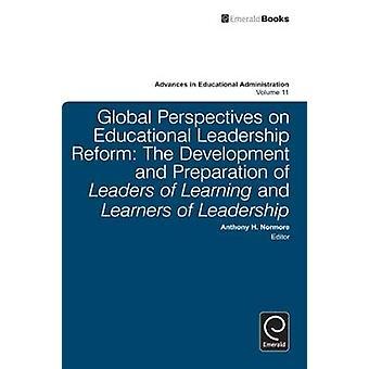 Globala perspektiv på pedagogiskt ledarskap reformera utveckling och förberedelse av ledare för lärande och inlärare i ledarskap av Normore & Anthony H.