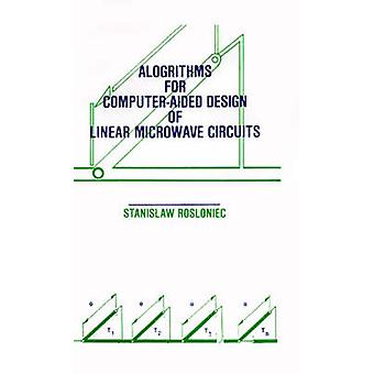 Algorithms for ComputerAided Design of Linear Microwave Circuits by Rosloniec & Stanislaw
