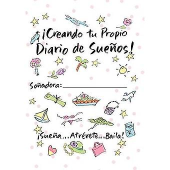 Creating Your Own Dream JournalSpanish by Savage & Sue