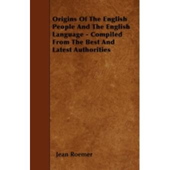 Origins Of The English People And The English Language  Compiled From The Best And Latest Authorities by Roemer &  Jean