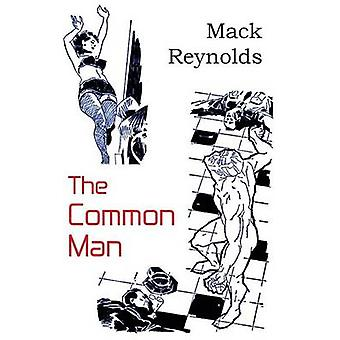 The Common Man by Reynolds & Mack