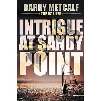 Intrigue at Sandy Point A Gripping Crime Thriller from Down Under by Metcalf & Barry