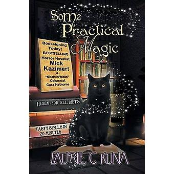 Some Practical Magic by Kuna & Laurie C.