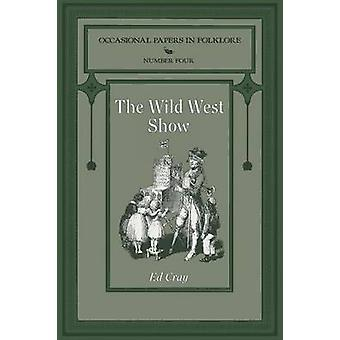 The Wild West Show by Cray & Ed & Comp
