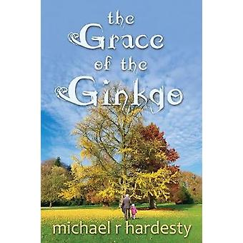 The Grace of the Ginkgo by Hardesty & Michael R.