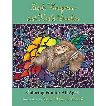 Sloth Kangaroo and Koala Doodles Coloring Fun for All Ages by Church & Elise Whittier