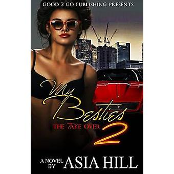 My Besties 2 The Take Over by Hill & Asia