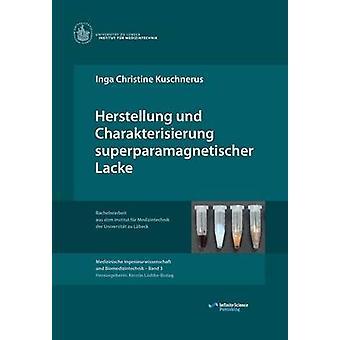 Herstellung und Charakterisierung superparamagnetischer Lacke by Kuschnerus & Inga Christine