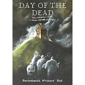Day of the Dead Tales of death  dying  to disturb perturb and delight by Wingett & Matt