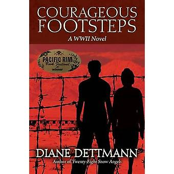 Courageous Footsteps A WWII Novel by Dettmann & Diane