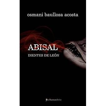 Abisal. Dientes de Le N by Baullosa Acosta & Osmani