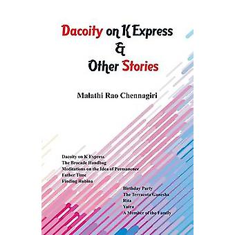 Dacoity on K Express  Other Stories by Chennagiri & Malathi Rao